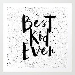 best kid ever Art Print