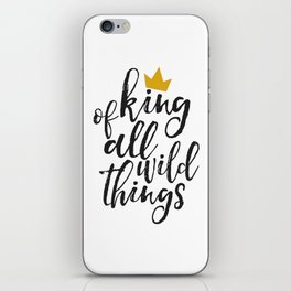 NURSERY WALL ART, King Of All Wild Things,Quote Prints,Typography Poster,Children Quote,Nursery Deco iPhone Skin