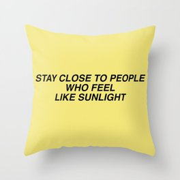 stay close to people Throw Pillow