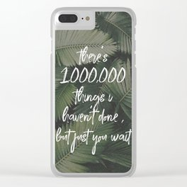 there's a million things I haven't done-hamilton Clear iPhone Case