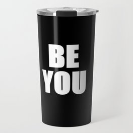 Be You Travel Mug
