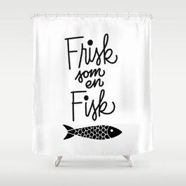Frisk som en Fisk Shower Curtain