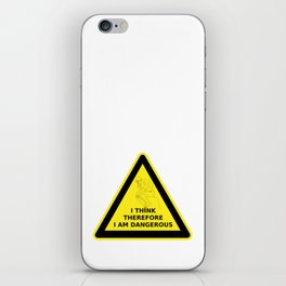 I think therefore I am dangerous - danger road sign T-shirt iPhone Skin