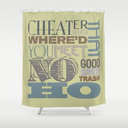 Cheater Cheater Shower Curtain