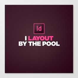I layout by the Pool Canvas Print