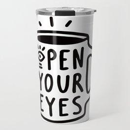 Open Your Eyes Travel Mug