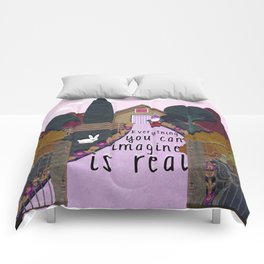 Everything you can imagine is real 9 Comforters