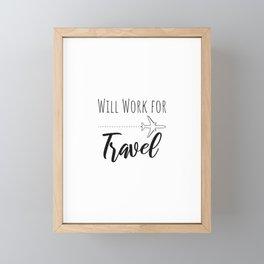 Will Work for Travel Summer Vacation trip Framed Mini Art Print