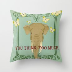 you think too much Throw Pillow