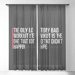 The Only Bad Workout Gym Quote Sheer Curtain