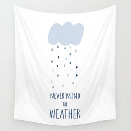 Never mind the weather Wall Tapestry