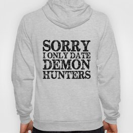 Sorry, I only date demon hunters!  Hoody