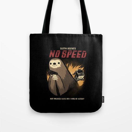 no speed. Tote Bag