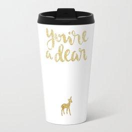 You're a Dear Travel Mug
