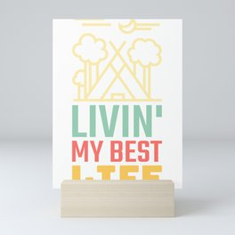 Livin My Best Life Love Living The Best Life Tent Camping, Teepee Campers Mini Art Print