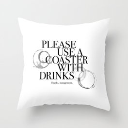 Please Use A Coaster Throw Pillow