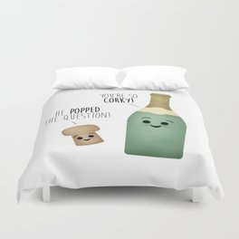 He Popped The Question! You're So Corky! Duvet Cover