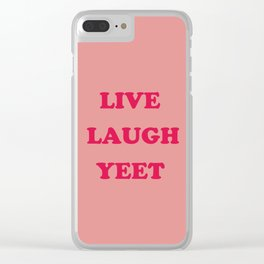 Live Laugh Yeet Clear iPhone Case