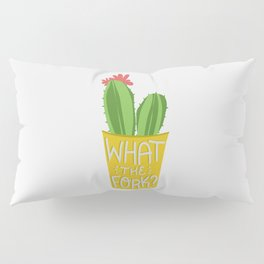 what the fork? cactus (The Good Place) Pillow Sham