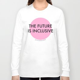 The Future Is Inclusive - Pink Long Sleeve T-shirt