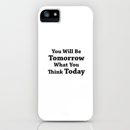 You Will Be What You Think iPhone Case