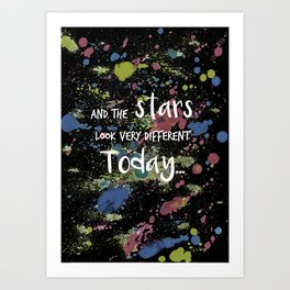 And the Stars look very Different today... Art Print