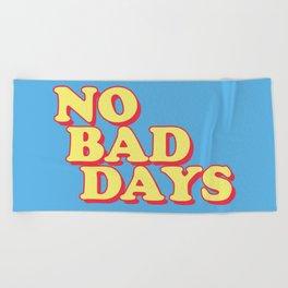 NO BAD DAYS Beach Towel