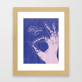 Work your fingers to the bone Framed Art Print