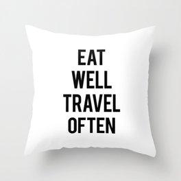 Eat Well Travel Often Throw Pillow