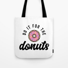Do It For The Donuts v2 Tote Bag