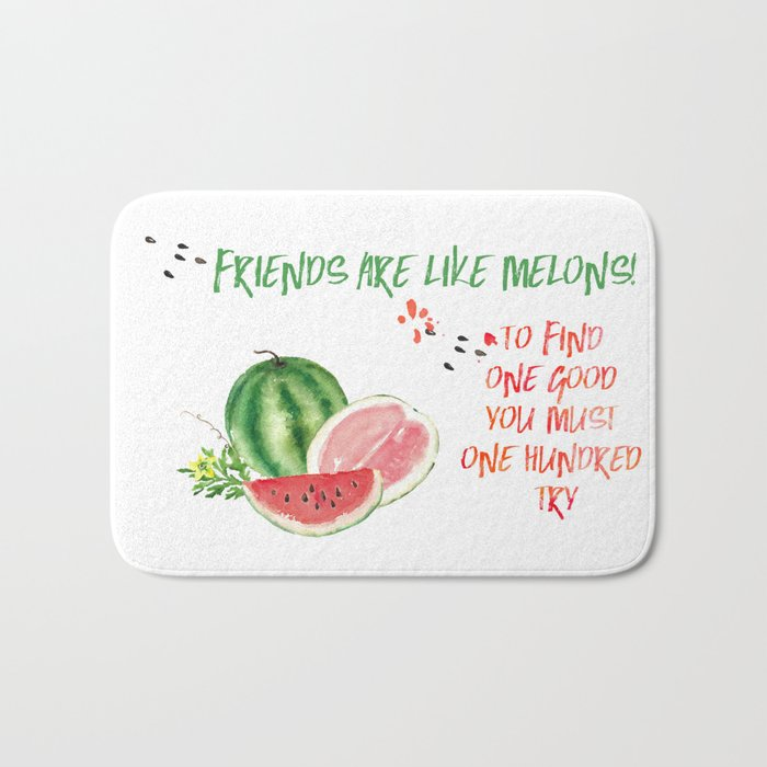 Friends are like melons - Funny illustration and typogpraphy Bath Mat