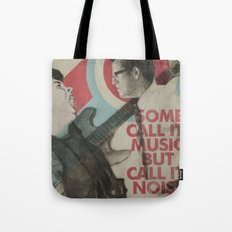 Some call it music but I call it noise Tote Bag