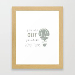 You are our Greatest Adventure Framed Art Print