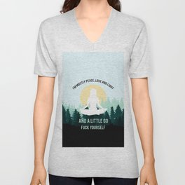 I'm Mostly Peace, Love And Light And A Little Go Fuck Yourself Unisex V-Neck