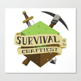 Survival of the Craftiest Canvas Print