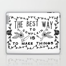 The Best Way To Complain Is To Make Things Laptop & iPad Skin