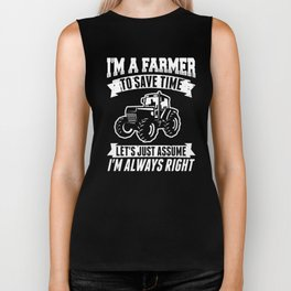 I'm A Farmer To Save Time Let's Just Assume I'M Always Right Design Biker Tank