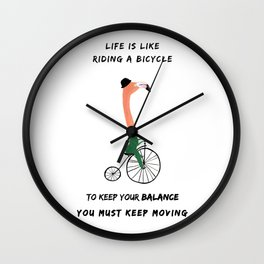 Life is like a bicycle Wall Clock