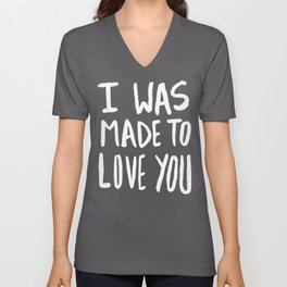 I Was Made to Love You II Unisex V-Neck