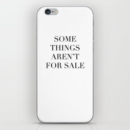 Some things aren't for sale iPhone Skin