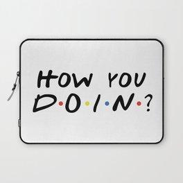 HOW YOU DOIN? Laptop Sleeve