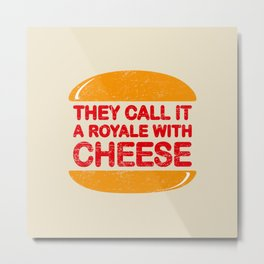 Royale with Cheese Metal Print