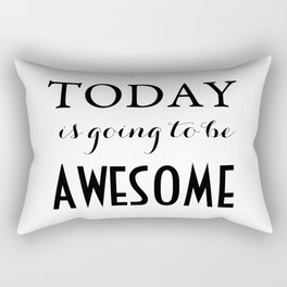 Today Is Going to Be Awesome Typography Rectangular Pillow