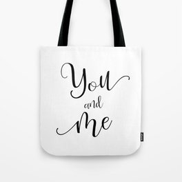 You and Me in Black and White Tote Bag