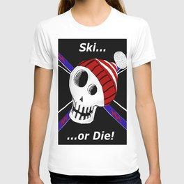 Ski or Die! T-shirt