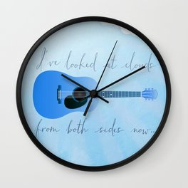 I've Looked At Clouds From Both Sides Now Wall Clock