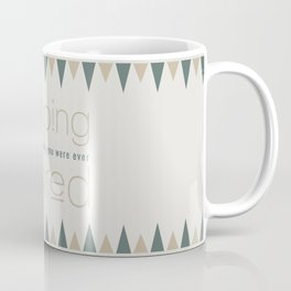 Life Is Leaping & Wondering Why You Were Scared Coffee Mug