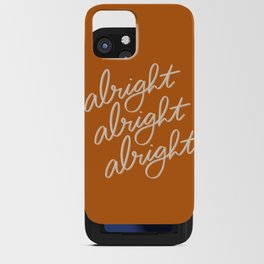 Alright Alright Alright iPhone Card Case