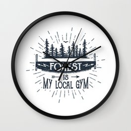 Forest Is My Local Gym Wall Clock