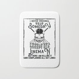 I Never Dreamed I Would Be a Grumpy Old Lineman! But Here I am Killing It Funny Lineman Shirt Bath Mat